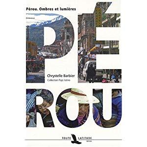 Livre Pérou: Ombres et lumières